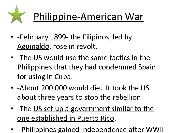 Philippine-American War • -February 1899 - the Filipinos, led by Aguinaldo, rose in revolt.