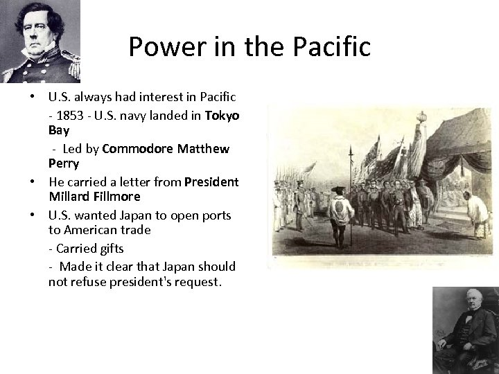 Power in the Pacific • U. S. always had interest in Pacific - 1853