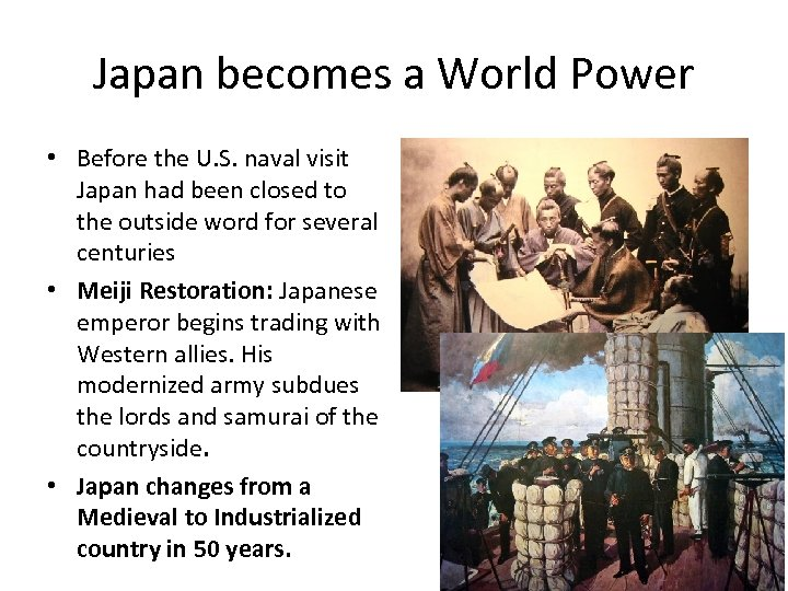 Japan becomes a World Power • Before the U. S. naval visit Japan had