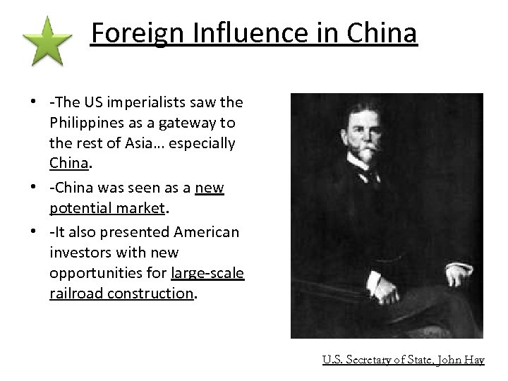 Foreign Influence in China • -The US imperialists saw the Philippines as a gateway