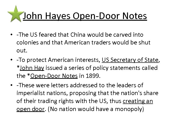 John Hayes Open-Door Notes • -The US feared that China would be carved into