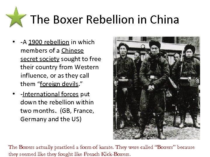 The Boxer Rebellion in China • -A 1900 rebellion in which members of a