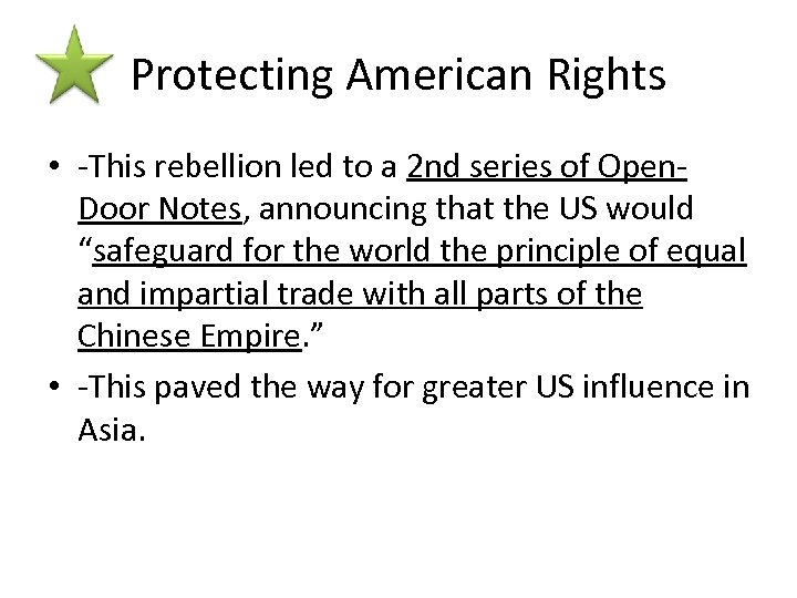 Protecting American Rights • -This rebellion led to a 2 nd series of Open.