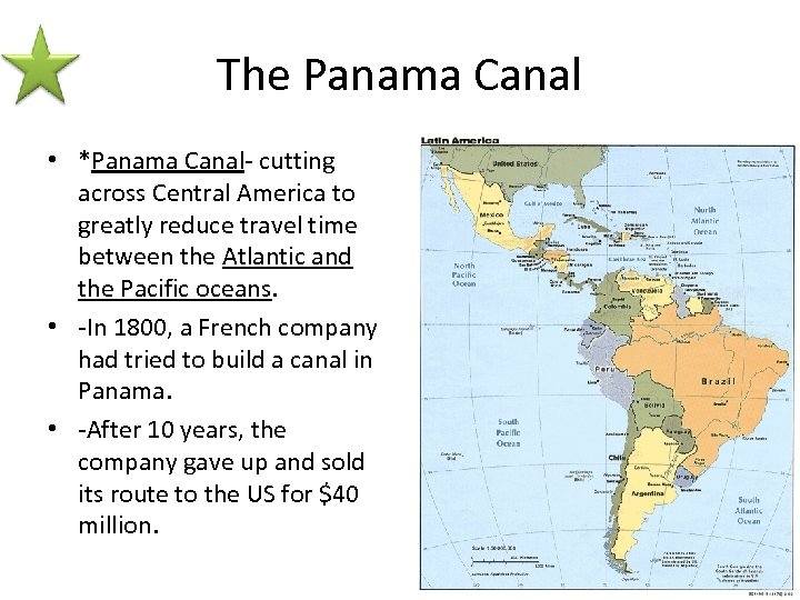 The Panama Canal • *Panama Canal- cutting across Central America to greatly reduce travel
