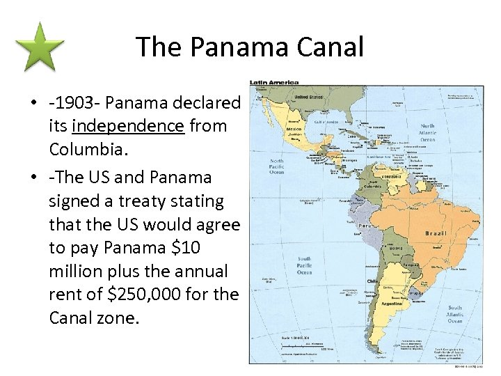 The Panama Canal • -1903 - Panama declared its independence from Columbia. • -The