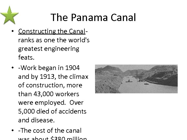 The Panama Canal • Constructing the Canal- ranks as one the world's greatest engineering