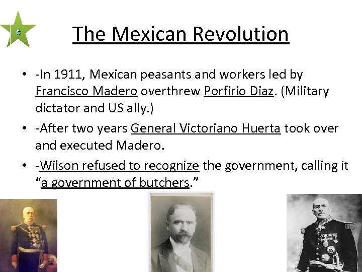 c The Mexican Revolution • -In 1911, Mexican peasants and workers led by Francisco