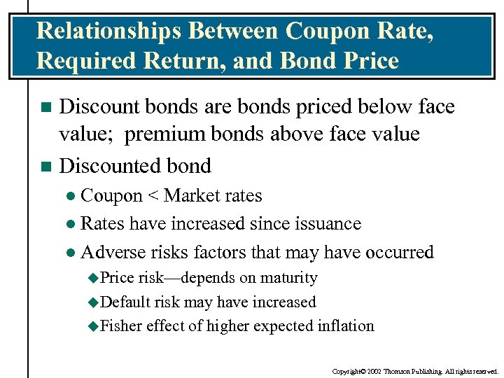 Relationships Between Coupon Rate, Required Return, and Bond Price Discount bonds are bonds priced