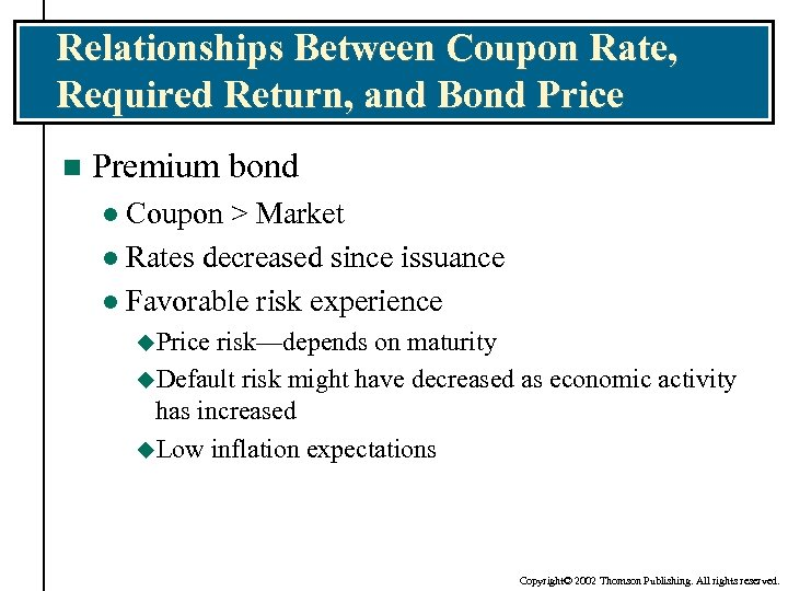 Relationships Between Coupon Rate, Required Return, and Bond Price n Premium bond Coupon >