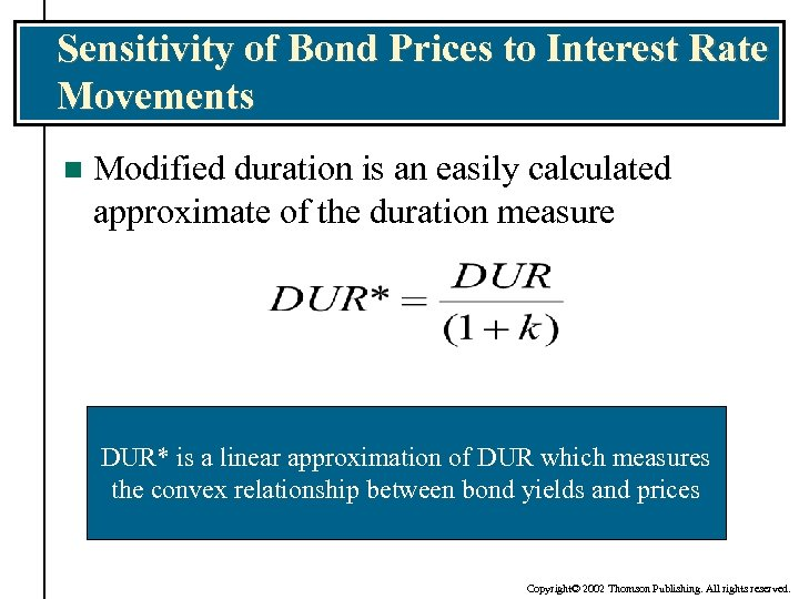 Sensitivity of Bond Prices to Interest Rate Movements n Modified duration is an easily