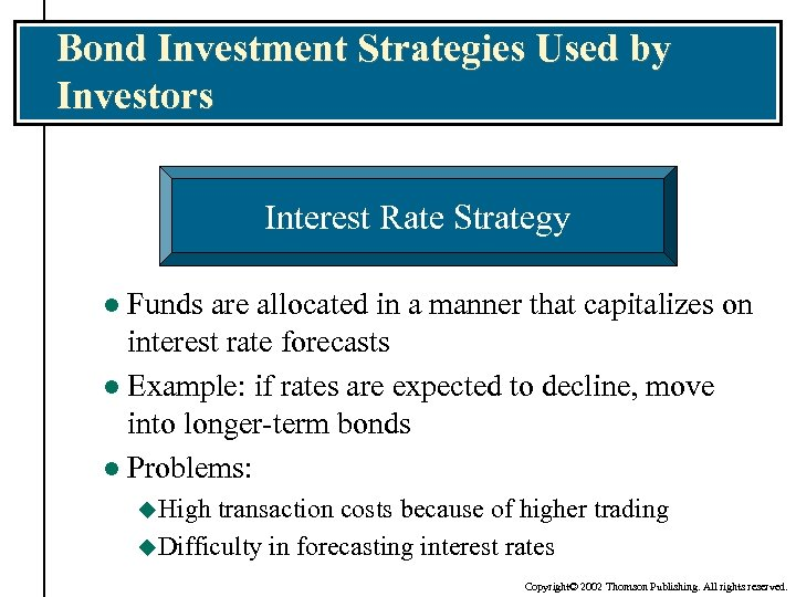 Bond Investment Strategies Used by Investors Interest Rate Strategy Funds are allocated in a