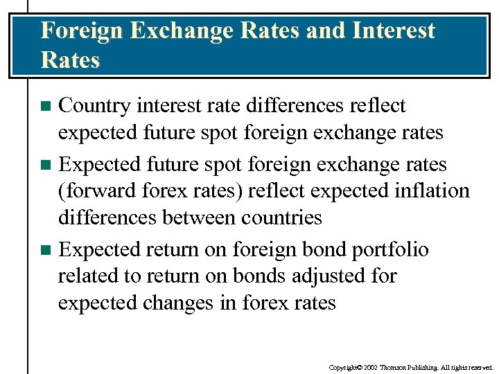Foreign Exchange Rates and Interest Rates Country interest rate differences reflect expected future spot