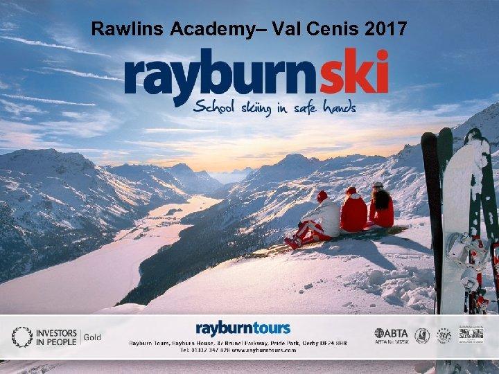 Rawlins Academy– Val Cenis 2017