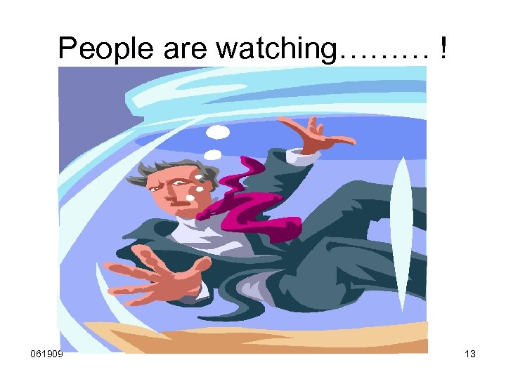 People are watching……… ! 061909 13