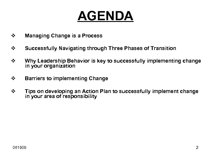 AGENDA v Managing Change is a Process v Successfully Navigating through Three Phases of