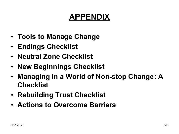 APPENDIX • • • Tools to Manage Change Endings Checklist Neutral Zone Checklist New