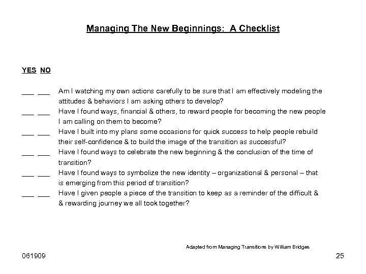 Managing The New Beginnings: A Checklist YES NO ___ ___ ___ Am I watching