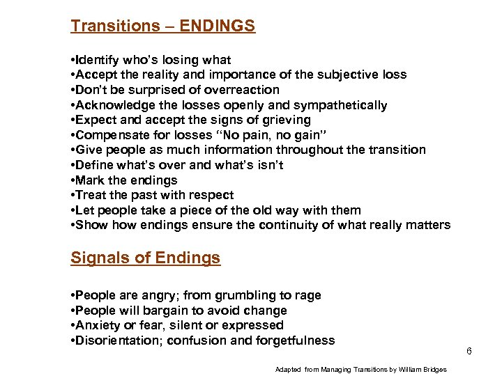 Transitions – ENDINGS • Identify who's losing what • Accept the reality and importance