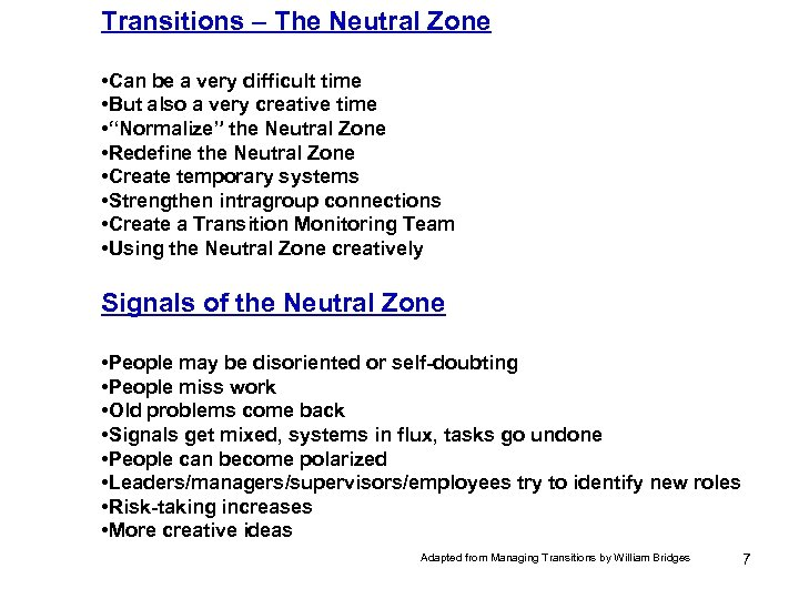 Transitions – The Neutral Zone • Can be a very difficult time • But