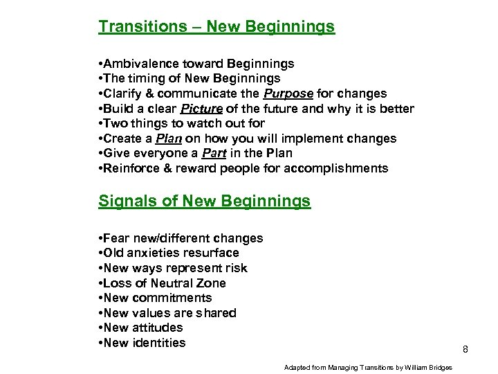 Transitions – New Beginnings • Ambivalence toward Beginnings • The timing of New Beginnings