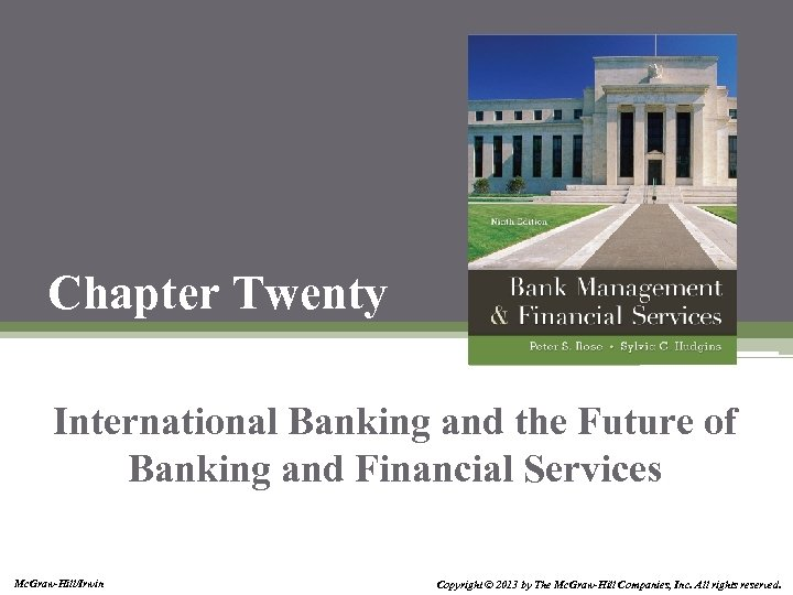 Chapter Twenty International Banking and the Future of Banking and Financial Services Mc. Graw-Hill/Irwin