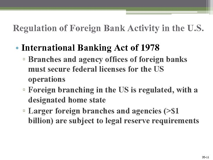 Regulation of Foreign Bank Activity in the U. S. • International Banking Act of