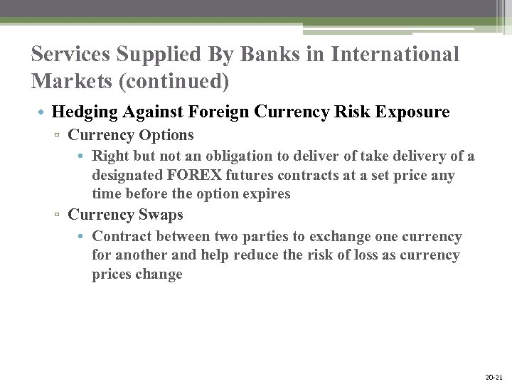 Services Supplied By Banks in International Markets (continued) • Hedging Against Foreign Currency Risk