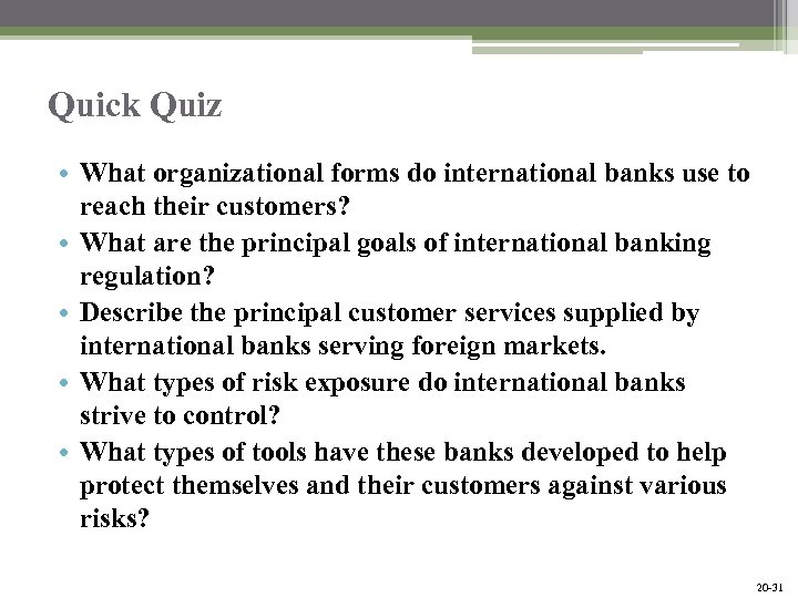 Quick Quiz • What organizational forms do international banks use to reach their customers?