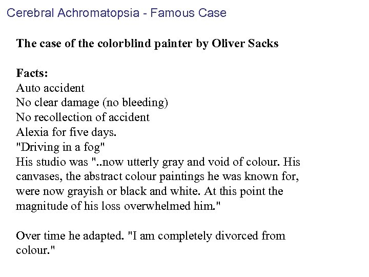 Cerebral Achromatopsia - Famous Case The case of the colorblind painter by Oliver Sacks