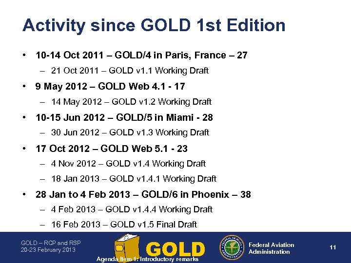 Activity since GOLD 1 st Edition • 10 14 Oct 2011 – GOLD/4 in