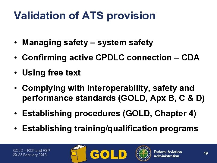 Validation of ATS provision • Managing safety – system safety • Confirming active CPDLC