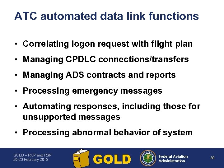 ATC automated data link functions • Correlating logon request with flight plan • Managing