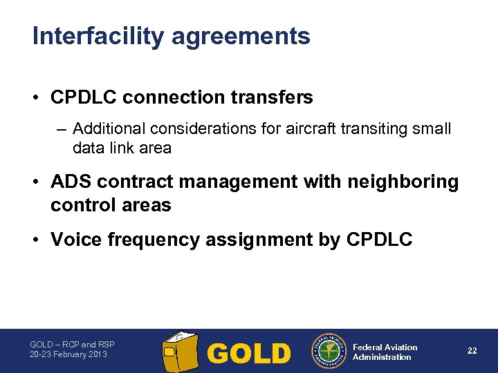 Interfacility agreements • CPDLC connection transfers – Additional considerations for aircraft transiting small data