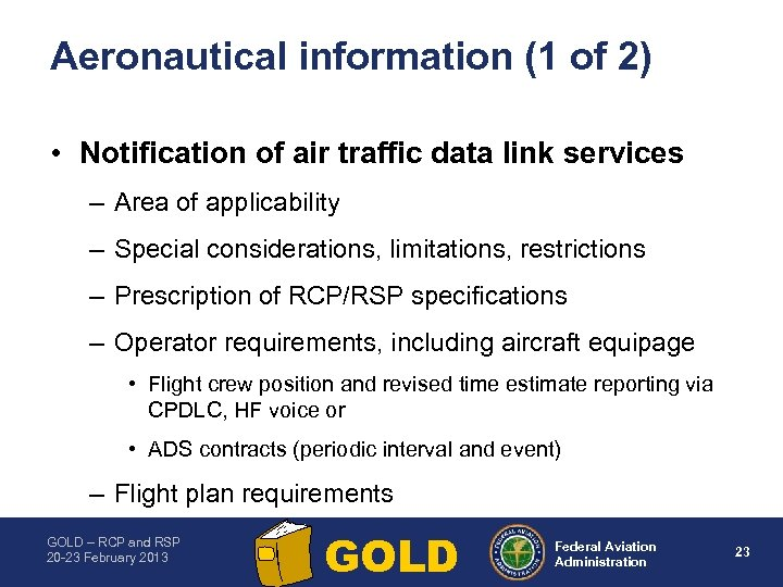 Aeronautical information (1 of 2) • Notification of air traffic data link services –