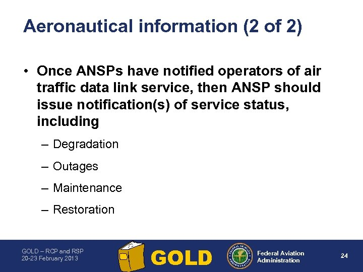 Aeronautical information (2 of 2) • Once ANSPs have notified operators of air traffic