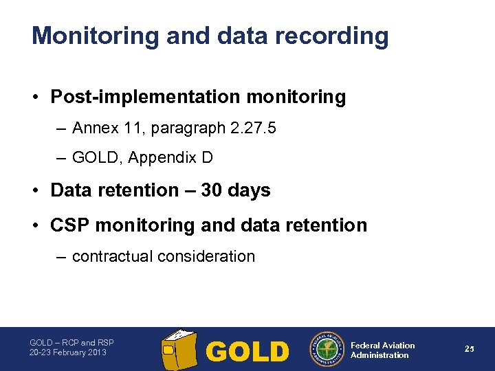Monitoring and data recording • Post implementation monitoring – Annex 11, paragraph 2. 27.
