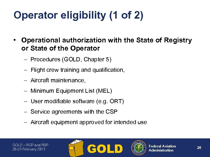 Operator eligibility (1 of 2) • Operational authorization with the State of Registry or