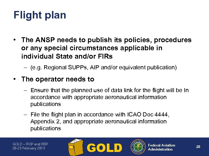 Flight plan • The ANSP needs to publish its policies, procedures or any special