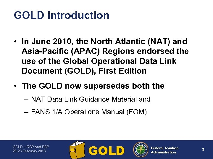 GOLD introduction • In June 2010, the North Atlantic (NAT) and Asia Pacific (APAC)