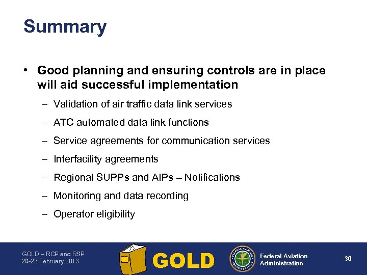 Summary • Good planning and ensuring controls are in place will aid successful implementation