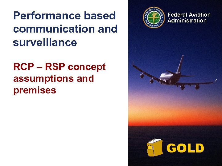 Performance based communication and surveillance Federal Aviation Administration RCP – RSP concept assumptions and