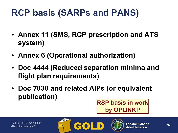 RCP basis (SARPs and PANS) • Annex 11 (SMS, RCP prescription and ATS system)