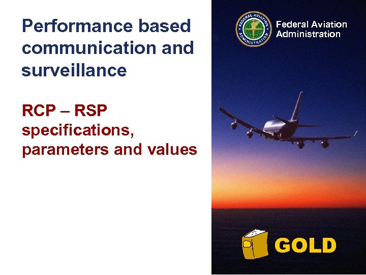 Performance based communication and surveillance Federal Aviation Administration RCP – RSP specifications, parameters and