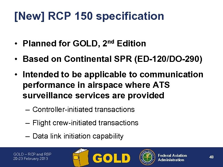 [New] RCP 150 specification • Planned for GOLD, 2 nd Edition • Based on