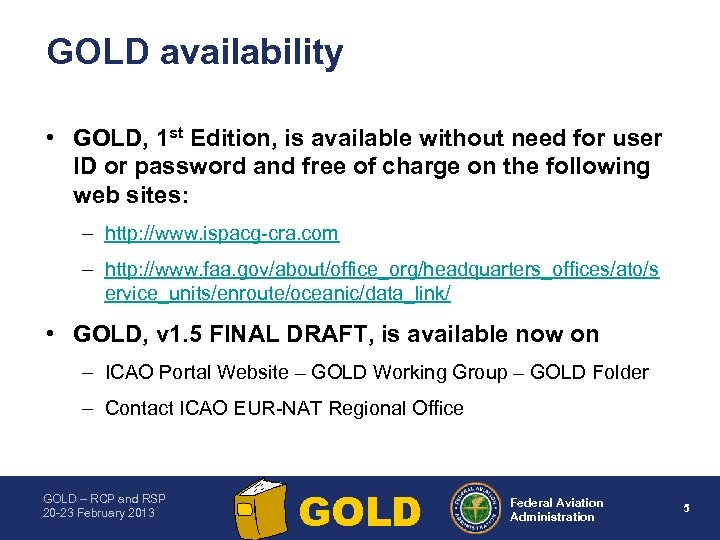 GOLD availability • GOLD, 1 st Edition, is available without need for user ID