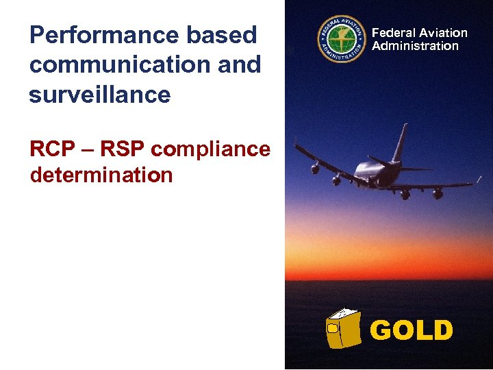Performance based communication and surveillance Federal Aviation Administration RCP – RSP compliance determination GOLD