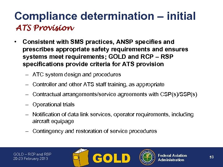 Compliance determination – initial ATS Provision • Consistent with SMS practices, ANSP specifies and