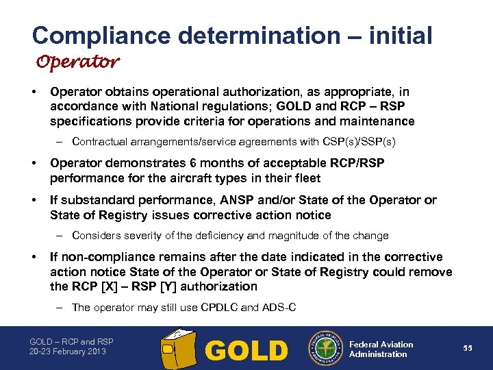 Compliance determination – initial Operator • Operator obtains operational authorization, as appropriate, in accordance