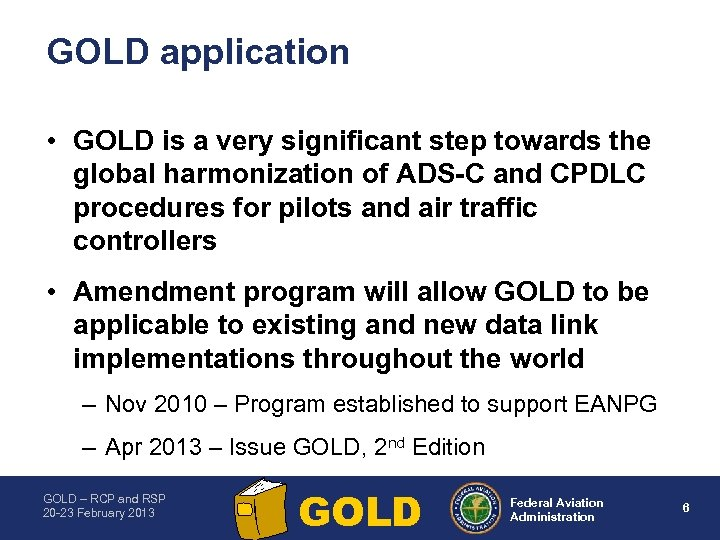 GOLD application • GOLD is a very significant step towards the global harmonization of