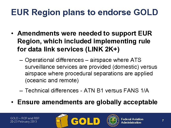 EUR Region plans to endorse GOLD • Amendments were needed to support EUR Region,